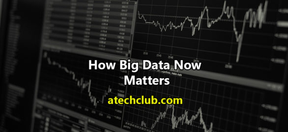 How Big Data Now Matters