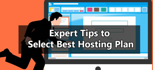 Expert Tips to Select Best Hosting Plan